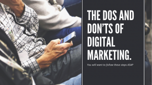 The Dos and Don'ts of Digital Marketing.