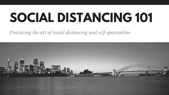 Hey World, lets take a break- Social Distancing 101