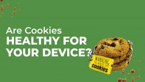 Are Cookies healthy for your device?